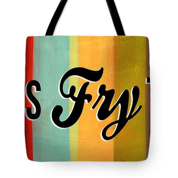Let's Fry This Tote Bag by Linda Woods