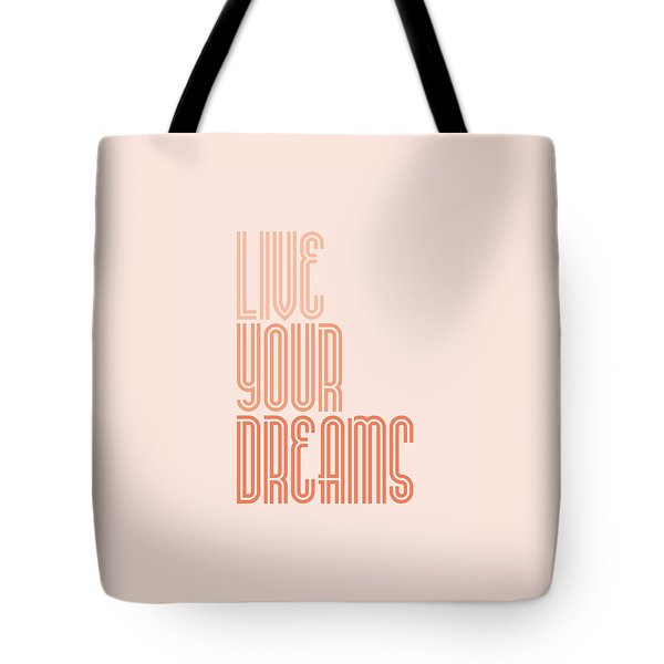 Live Your Dreams Wall Decal Wall Words Quotes, Poster Tote Bag by Lab No 4 - The Quotography Department