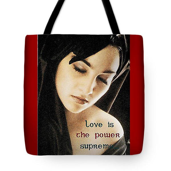 Love Is The Power Supreme Tote Bag by The Creative Minds Art and Photography