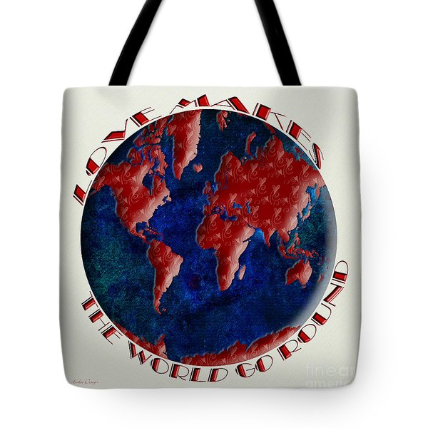 Love Makes The World Go Round 1 Tote Bag by Andee Design
