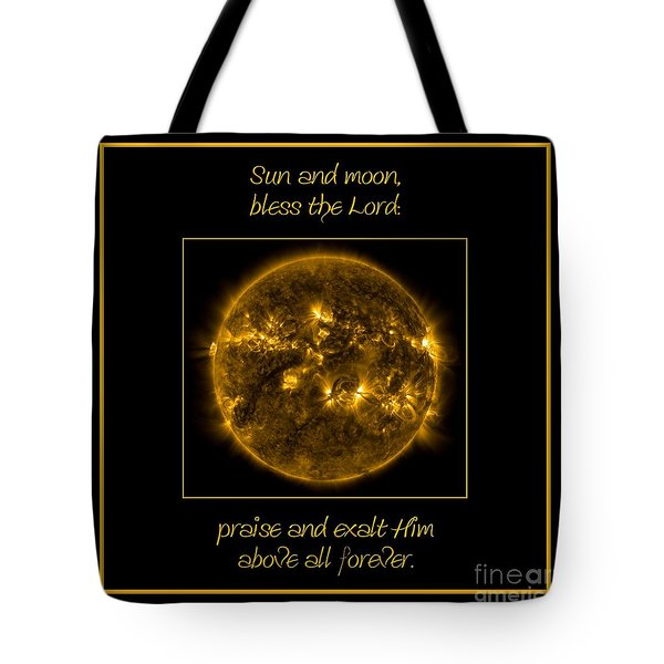 NASA The Suns Corona Sun and moon bless the Lord Praise And Exalt Him Above All Forever Tote Bag by Rose Santuci-Sofranko