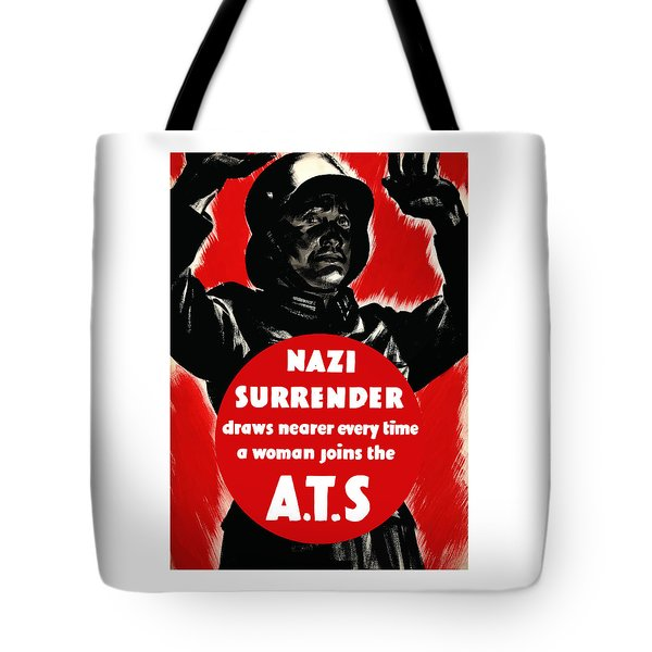 Nazi Surrender Draws Nearer Every Time A Woman Joins The Ats Tote Bag by War Is Hell Store