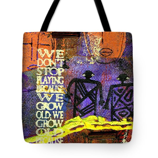 Never Stop Playing Tote Bag by Angela L Walker