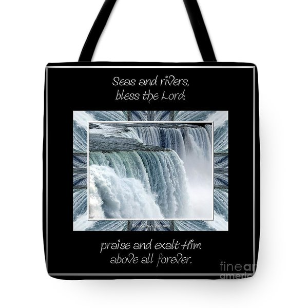 Niagara Falls Seas and rivers bless the Lord praise and exalt Him above all forever Tote Bag by Rose Santuci-Sofranko
