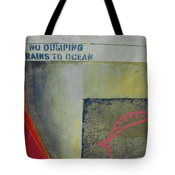 No Dumping - Drains To Ocean No 2 Tote Bag by Ben and Raisa Gertsberg