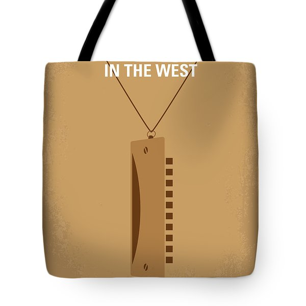 No059 My once upon a time in the west minimal movie poster Tote Bag by Chungkong Art