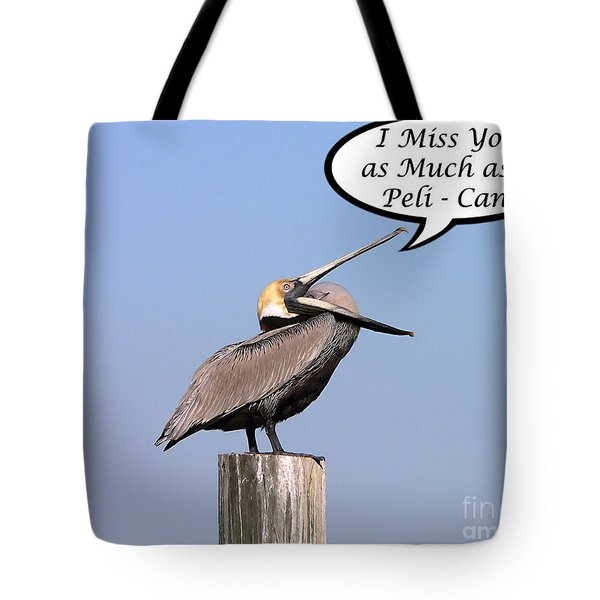 Pelican Miss You Card Tote Bag by Al Powell Photography USA