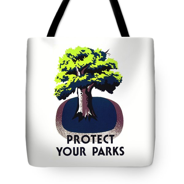 Protect Your Parks Wpa Tote Bag by War Is Hell Store