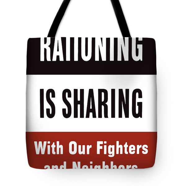 Rationing Is Sharing Tote Bag by War Is Hell Store