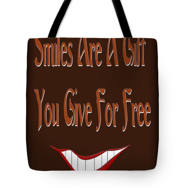 Smiles Are A Gift You Give For Free Tote Bag by Andee Design