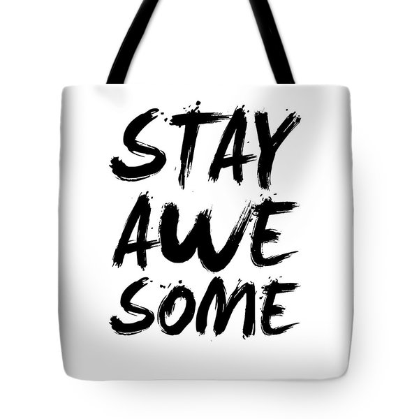 Stay Awesome Poster White Tote Bag by Naxart Studio