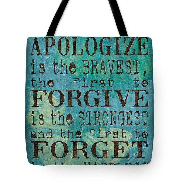 The First To Apologize Tote Bag by Debbie DeWitt