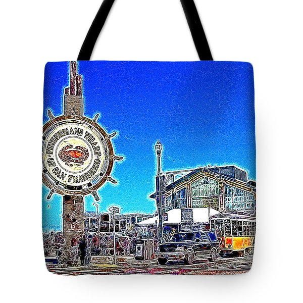 The Fishermans Wharf San Francisco California 7d14232 Artwork Tote Bag by Wingsdomain Art and Photography