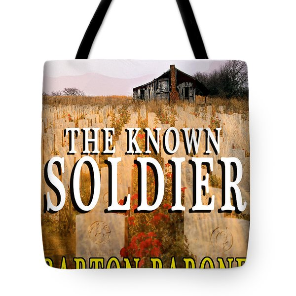 The Known Soldier Tote Bag by Mike Nellums