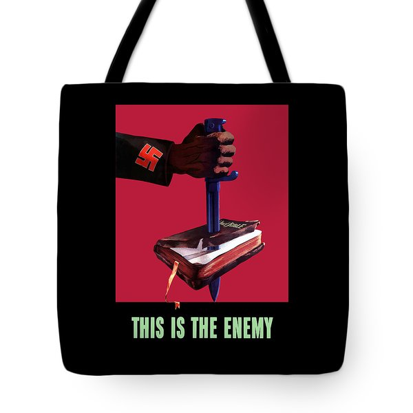 This Is The Enemy Tote Bag by War Is Hell Store