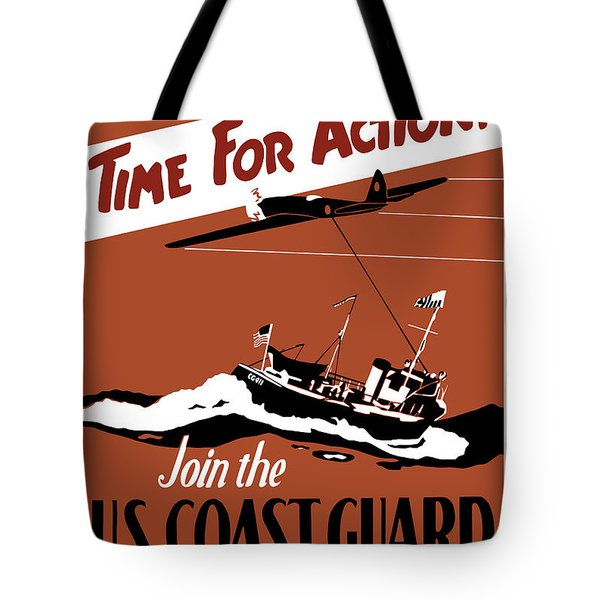 Time For Action Join The Us Coast Guard Tote Bag by War Is Hell Store