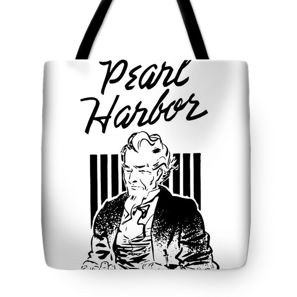Uncle Sam Remember Pearl Harbor  Tote Bag by War Is Hell Store