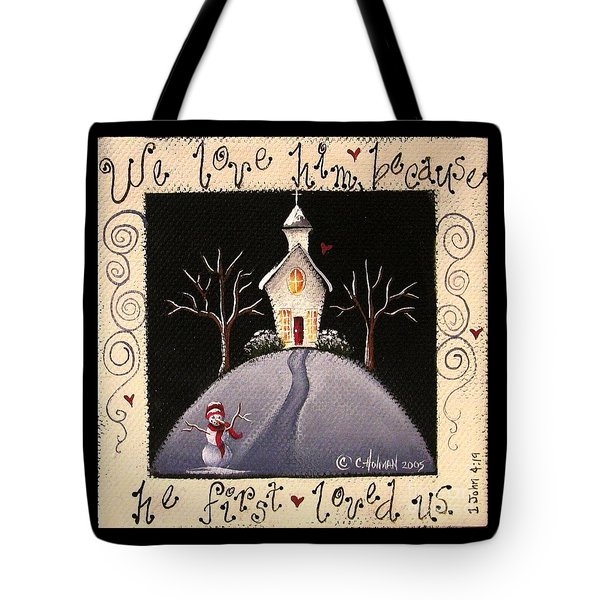 We Love Him Tote Bag by Catherine Holman