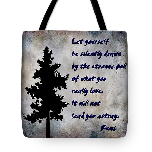 What You Really Love - Rumi Quote Tote Bag by Barbara Griffin
