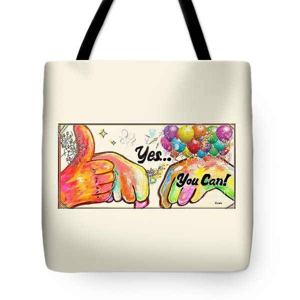Yes You Can Tote Bag by Eloise Schneider