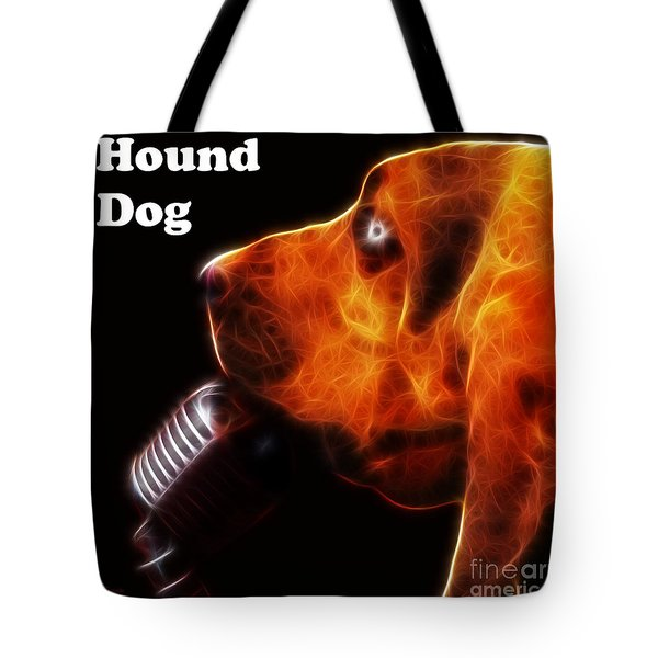 You Ain't Nothing But A Hound Dog - Dark - Electric - With Text Tote Bag by Wingsdomain Art and Photography