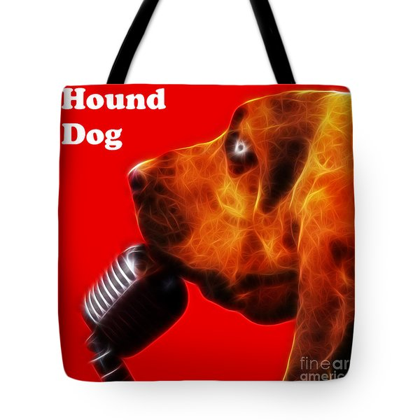 You Ain't Nothing But A Hound Dog - Red - Electric - With Text Tote Bag by Wingsdomain Art and Photography