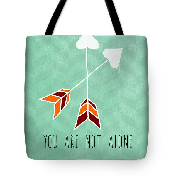 You Are Not Alone Tote Bag by Linda Woods