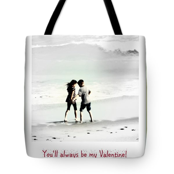 You'll Always Be My Valentine Tote Bag by Susanne Van Hulst