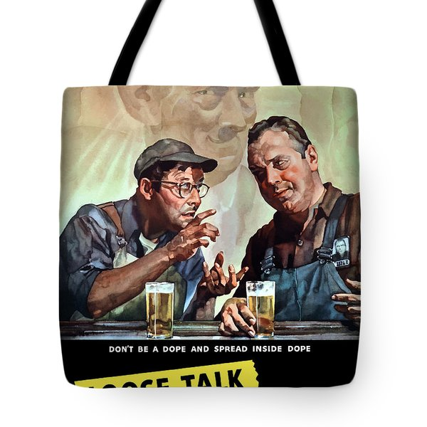 Loose Talk Can Cost Lives Tote Bag by War Is Hell Store
