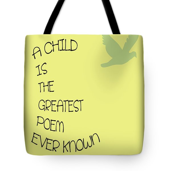 A Child is the Greatest Poem Ever Known Tote Bag by Nomad Art And  Design