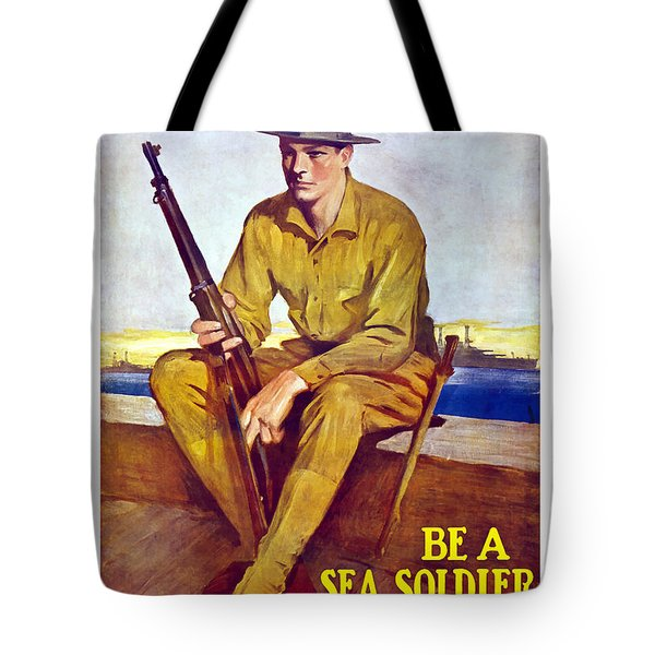 Be A Sea Soldier  Tote Bag by War Is Hell Store