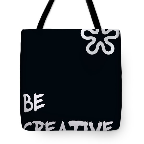 Be Creative Tote Bag by Nomad Art And  Design