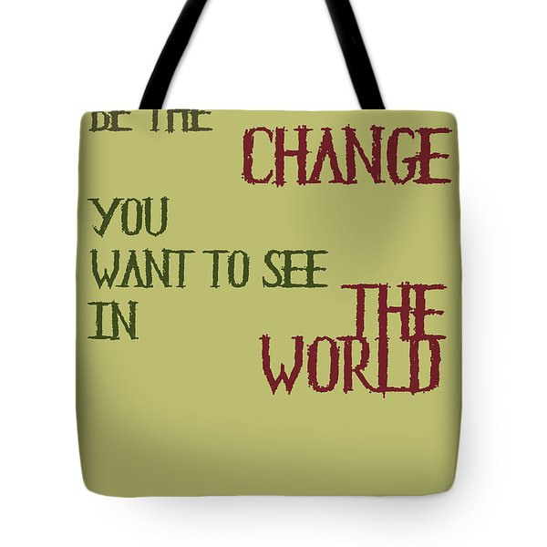 Be The Change Tote Bag by Nomad Art And  Design