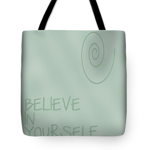 Believe in Yourself Tote Bag by Nomad Art And  Design