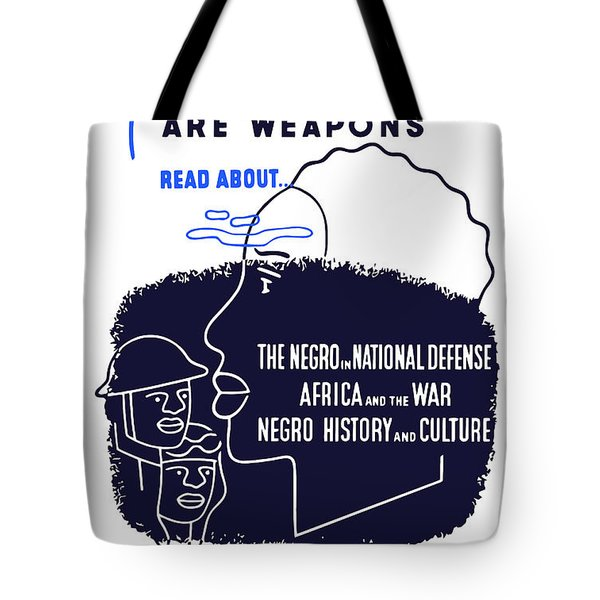 Books Are Weapons Tote Bag by War Is Hell Store
