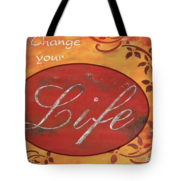 Change Your Life Tote Bag by Debbie DeWitt