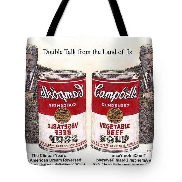 Double Talk from Clinton Years American Dream Reversed Tote Bag by Ray Tapajna