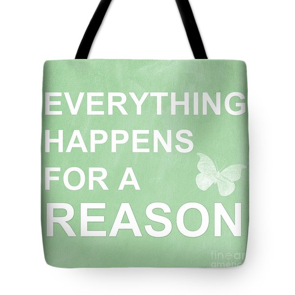 Everything For A Reason Tote Bag by Linda Woods