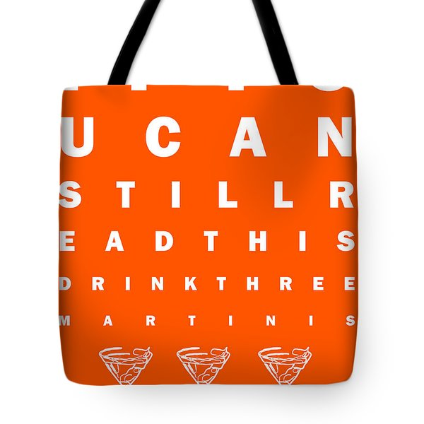 Eye Exam Chart - If You Can Read This Drink Three Martinis - Orange Tote Bag by Wingsdomain Art and Photography