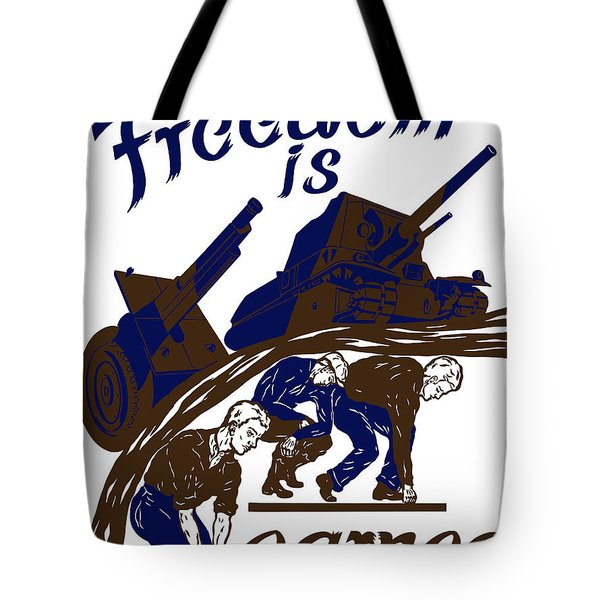 Freedom Is Earned Tote Bag by War Is Hell Store