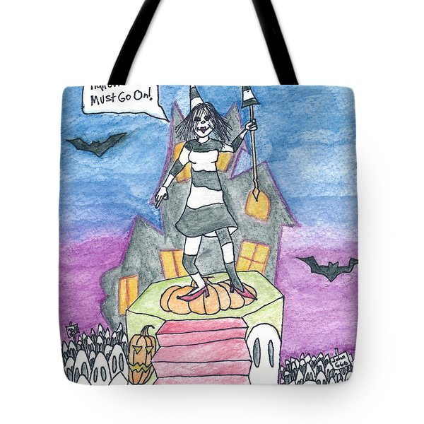 Halloween Must Go On Tote Bag by Michael Mooney