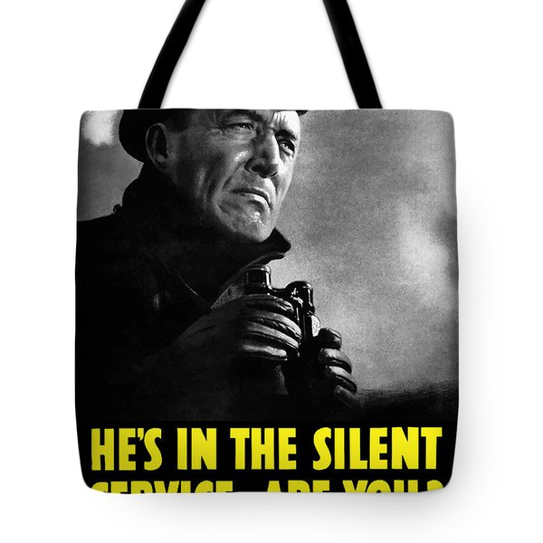 He's In The Silent Service Tote Bag by War Is Hell Store