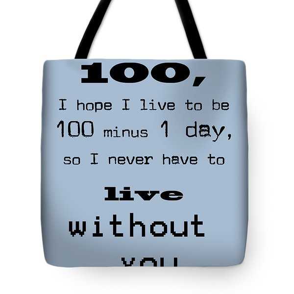 If You Live To Be 100 - Blue Tote Bag by Nomad Art And  Design