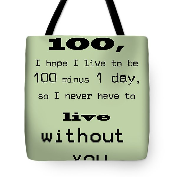 If You Live To Be 100 - Green Tote Bag by Nomad Art And  Design