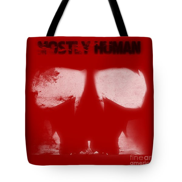 Mostly Human 2 Tote Bag by Pixel  Chimp