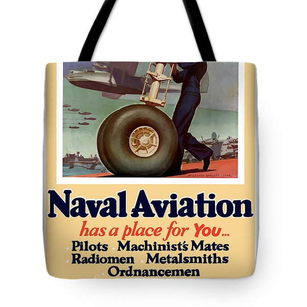Naval Aviation Has A Place For You Tote Bag by War Is Hell Store