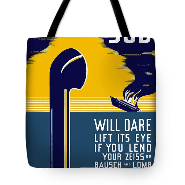 No Enemy Sub Will Dare Lift Its Eye Tote Bag by War Is Hell Store