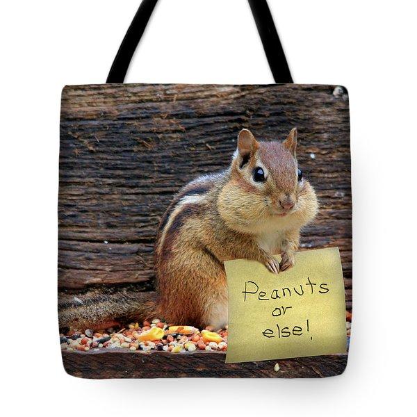 Peanuts Or Else Tote Bag by Lori Deiter