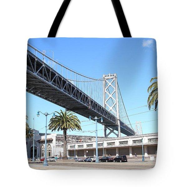 San Francisco Bay Bridge At The Embarcadero . 7d7735 Tote Bag by Wingsdomain Art and Photography
