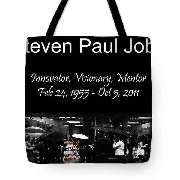 Steven Paul Jobs . Innovator . Visionary . Mentor . RIP . San Francisco Apple Store Memorial Tote Bag by Wingsdomain Art and Photography